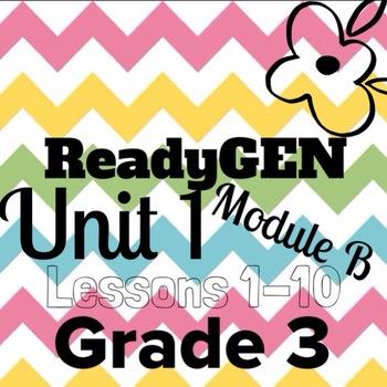 Unit 1 Module B Lessons 1-10 ReadyGEN Grade 3 Bundle