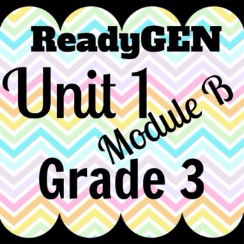 Unit 1 Module B Lessons 1-18 ReadyGEN Grade 3 Bundle