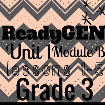Unit 1 Module B ReadyGEN Grade 3 Lessons 1-5