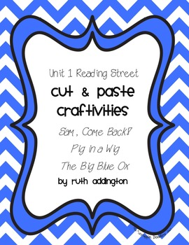 Unit 1 Reading Street Cut and Paste Craftivities: Stories