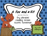 Unit 1 Reading Street High Frequency Cards (fry phrases) A Fox and a Kit