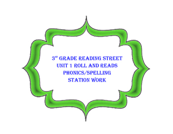 3rd Grade Unit 1 Reading Street Roll and Read Station work CCSS
