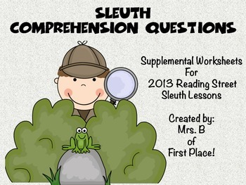 Unit 1 Sleuth Comprehension Worksheets 2013 Reading Street Supplemental Material