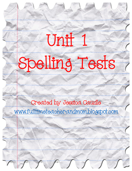 Unit 1 Spelling Tests