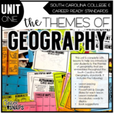 Unit 1 Themes of Geography (NEW SC Social Studies Standards Unit)