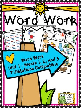 Word Work - Unit 1 - Weeks 1, 2, and 3