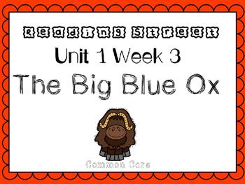 Unit 1 Week 3 PowerPoint. The Big Blue Ox. Reading Street. First Grade.