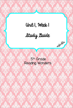 Unit 1 Week 1 Study Guide- Reading Wonders