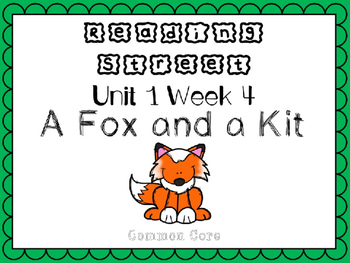Unit 1 Week 4 PowerPoint. A Fox and A Kit. Reading Street. First Grade.