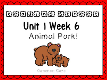 Unit 1 Week 6 PowerPoint. Animal Park. Reading Street. First Grade.