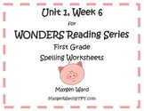 Unit 1, Week 6 Wonders Reading Series Spelling Worksheets