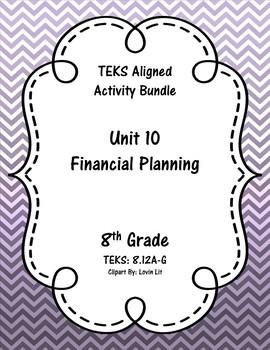 Unit 10 - Financial Planning - Activities - 8th Grade Math TEKS