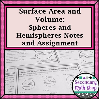Unit 11 - Surface Area & Volume of Spheres and  Hemispheres Notes/HMWK