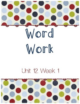Unit 12 Week 1 Word Work