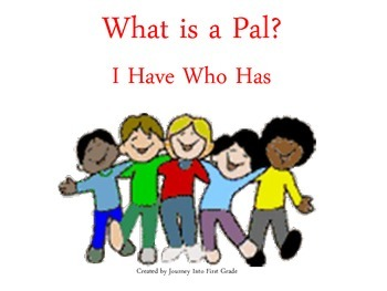 What is a Pal? (Unit 1) I Have Who Has  (Journeys Common Core Reading Series)