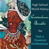 Unit 2 Curriculum Bundle for World History (Classical Civilizations)
