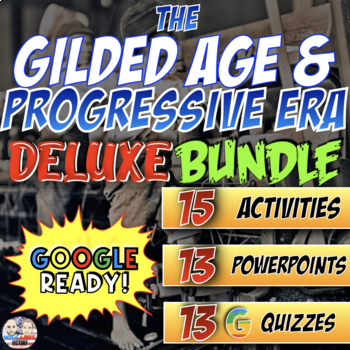 Gilded Age & Progressive Era Deluxe Bundle - PowerPoint Version (PC USERS ONLY)