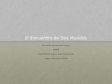 Unit 2 - Encuentro de dos mundos - AP Spanish Literature a