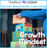 Unit 2 Growth Mindset - Social Skills Emotional Learning Program