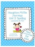 Unit 2:  Houghton Mifflin Journeys Spelling Lessons 6-10 Grade 3