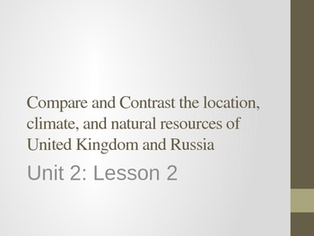 Unit 2: Lesson 2: Compare and Contrast Russia and the UK