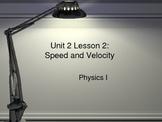 Unit 2 Lesson 2 - Physics I Speed and Velocity