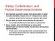 Unit 2: Lesson 7: Types of Governments (Unitary, Confedera