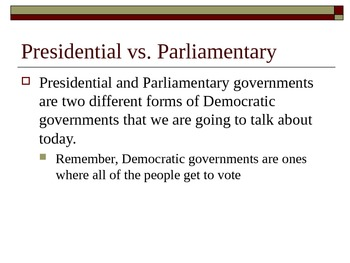 Unit 2: Lesson 9: Presidential Vs. Parlimentary Governments