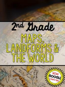 2nd Grade Maps, Landforms, & the World (Social Studies)