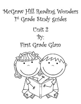 Unit 2 McGraw Hill Reading Wonders Study Guides Version 2