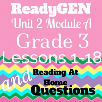 Unit 2 Module A Lessons 1-18 Grade 3 with Close Read Reading at Home Questions
