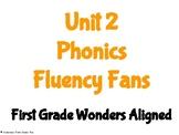 Unit 2 Phonics Fluency Fans- First Grade Wonders Aligned