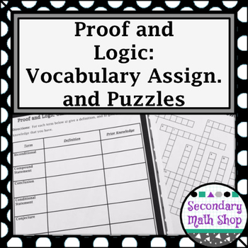 Proof - Logic - Unit 2: Proof & Logic Unit -  Vocabulary Assignment and Puzzles