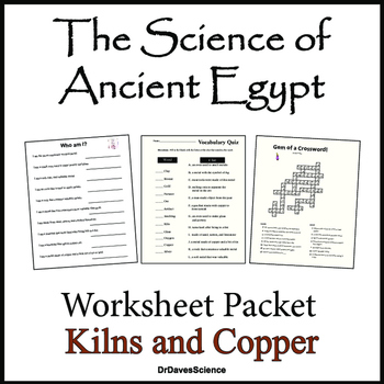 Science of Egypt Worksheet Packet: Kilns and Metals