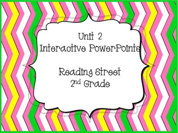 Unit 2, Reading Street, 2nd Grade, PowerPoints