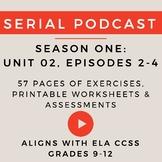 Unit 2: Serial Podcast Lesson Plans & Printable Worksheets, S.1, Episodes 2-4