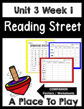 Unit 3 Week 1. A Place To Play. Reading Street. Centers/Worksheets