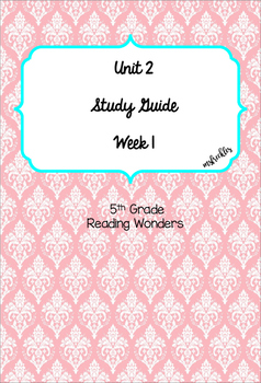 Unit 2 Week 1 Study Guide- Reading Wonders