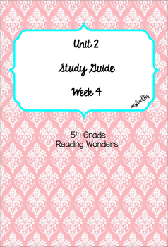 Unit 2 Week 4 Study Guide- Reading Wonders
