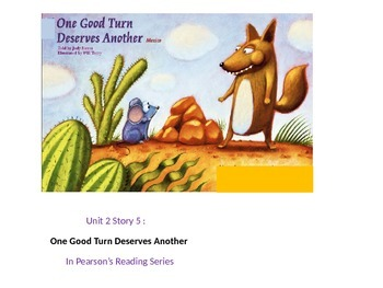 """2nd grade Unit2 story 5 """" One Good turn Deserves Another"""""""