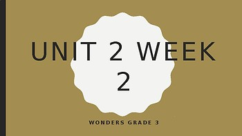 Unit 2 week 2 powerpoint 3rd grade McGraw-Hill Wonders Reading