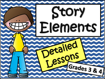 Story Elements: 21 Lessons on Teaching Story Elements -Grades 3 & 4