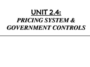 Unit 2.4 Price System and Government Controls Lecture