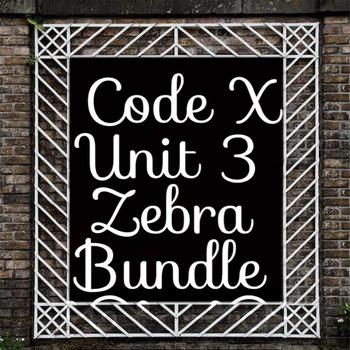 "Unit 3 Code X Zebra Bundle Option 2; Everything you need to teach ""Zebra"""