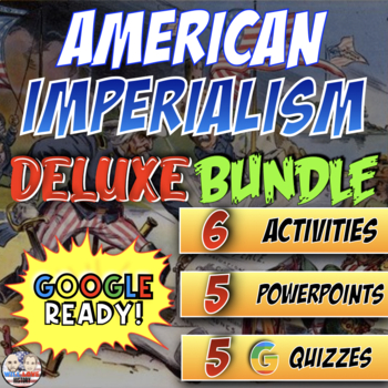 American Imperialism Deluxe Bundle - PowerPoint Version (PC USERS ONLY)