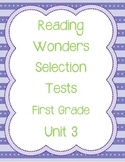 Unit 3 First Grade Selection Tests- McGraw Hill's Reading Wonders