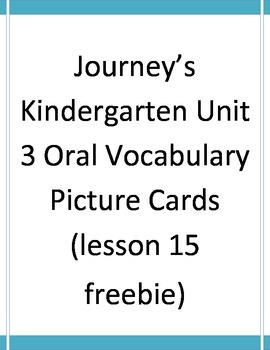 Unit 3 Journey's Kindergarten Oral Vocabulry Cards freebie