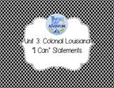 "Unit 3 Louisiana Social Studies ""I Can"" Statements"