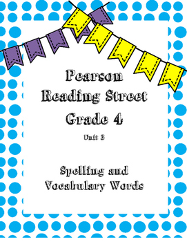 Unit 3 Reading Street Spelling and Vocabulary Words