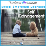 Unit 3 Self Management Self Regulation Social Skills Emotional Learning Program
